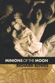 MINIONS OF THE MOON by Richard Bowes