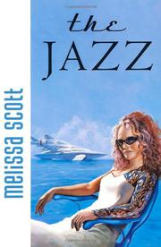 THE JAZZ by Melissa Scott