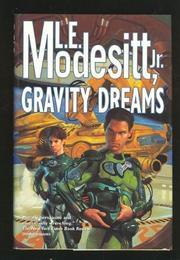 GRAVITY DREAMS by Jr. Modesitt