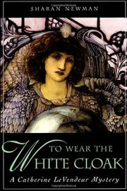 TO WEAR THE WHITE CLOAK by Sharan Newman