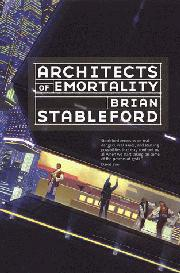 ARCHITECTS OF EMORTALITY by Brian Stableford