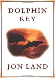 DOLPHIN KEY by Jon Land