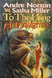 TO THE KING A DAUGHTER by Andre Norton