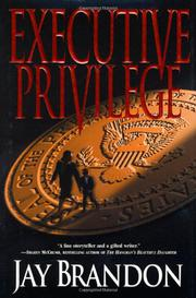 EXECUTIVE PRIVILEGE by Jay Brandon