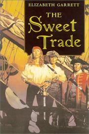 THE SWEET TRADE by Elizabeth Garrett