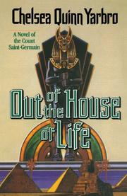 OUT OF THE HOUSE OF LIFE by Chelsea Quinn Yarbro