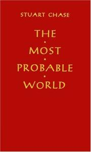 THE MOST PROBABLE WORLD by Stuart Chase