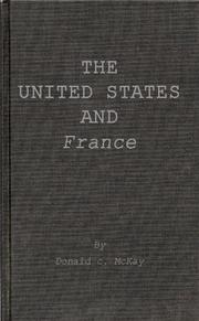 THE UNITED STATES AND FRANCE by Donald C. McKay