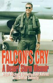 FALCON'S CRY: A Desert Storm Memoir by Michael with Denise Donnelly Donnelly