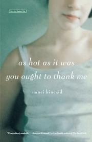 AS HOT AS IT WAS YOU OUGHT TO THANK ME by Nanci Kincaid