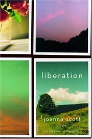 LIBERATION by Joanna Scott