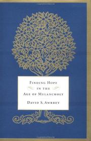 FINDING HOPE IN THE AGE OF MELANCHOLY by David S. Awbrey