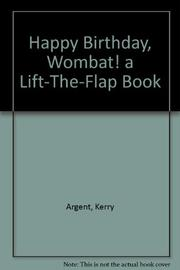 HAPPY BIRTHDAY, WOMBAT! by Kerry Argent