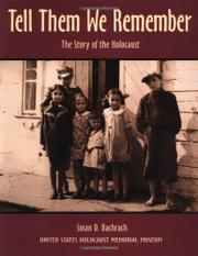 TELL THEM WE REMEMBER: The Story of the Holocaust by Susan D. Bachrach