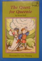 THE QUEST FOR QUEENIE by Brian Ball