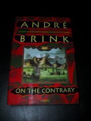 ON THE CONTRARY by André Brink