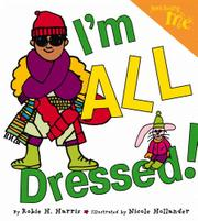 I'M ALL DRESSED! by Robie H. Harris