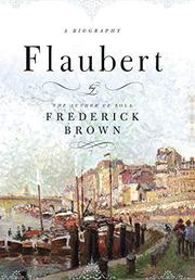 FLAUBERT by Frederick Brown
