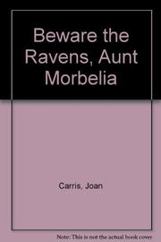 BEWARE THE RAVENS by Joan Carris