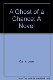 A GHOST OF A CHANCE by Joan Carris