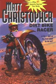 DIRT BIKE RACER by Matt Christopher