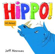 HIPPO! NO, RHINO! by Jeff Newman
