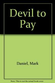 THE DEVIL TO PAY by Mark Daniel
