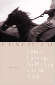 I, RHODA MANNING, GO HUNTING WITH MY DADDY by Ellen Gilchrist