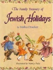 THE FAMILY TREASURY OF JEWISH HOLIDAYS by Malka Drucker