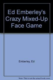 ED EMBERLEY'S CRAZY MIXED-UP FACE GAME by Ed Emberley