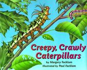 CREEPY, CRAWLY CATERPILLARS by Margery Facklam