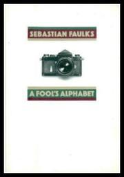 A FOOL'S ALPHABET by Sebastian Faulks