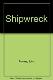 SHIPWRECK by John Fowles