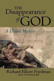THE DISAPPEARANCE OF GOD by Richard Elliott Friedman