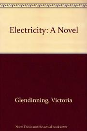 ELECTRICITY by Victoria Glendinning