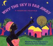 WHY THE SKY IS FAR AWAY by Mary-Joan Gerson