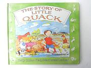 THE STORY OF LITTLE QUACK by Betty Gibson