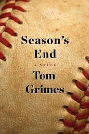 SEASON'S END by Tom Grimes
