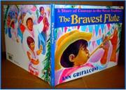 THE BRAVEST FLUTE by Ann Grifalconi