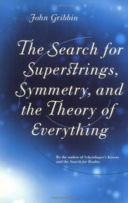 THE SEARCH FOR SUPERSTRINGS, SYMMETRY, AND THE THEORY OF EVERYTHING by John Gribbin