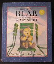 THIS IS THE BEAR AND THE SCARY NIGHT by Sarah Hayes