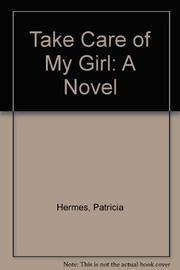TAKE CARE OF MY GIRL by Patricia Hermes