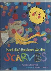 HOW THE SKY'S HOUSEKEEPER WORE HER SCARVES by Patricia Hooper