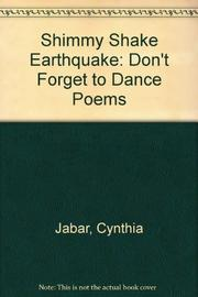SHIMMY SHAKE EARTHQUAKE by Cynthia  Jabar