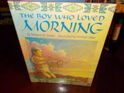 THE BOY WHO LOVED MORNING by Shannon K. Jacobs