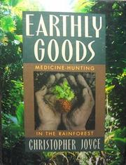 EARTHLY GOODS by Christopher Joyce