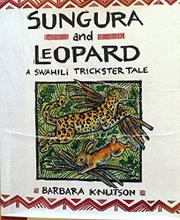 SUNGURA AND LEOPARD by Barbara Knutson