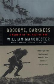 GOODBYE, DARKNESS by William Manchester