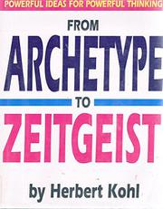 FROM ARCHETYPE TO ZEITGEIST by Herbert Kohl