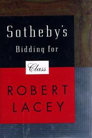 SOTHEBY'S--BIDDING FOR CLASS by Robert Lacey